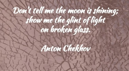 Anton-Chekhov-Broken-Glass-Writing-Quote-672x372